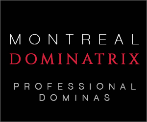 Montreal Dominatrix Mistress ProDomme Fetish BDSM Kink